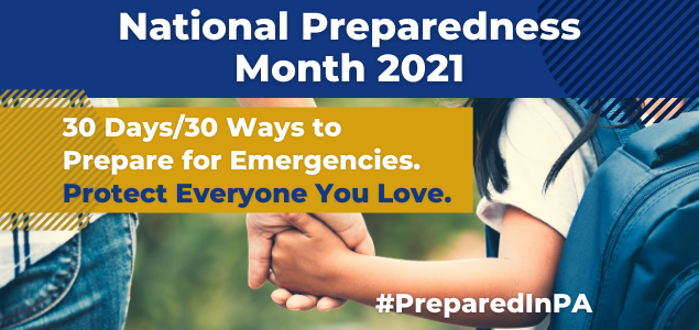 """Graphic with two people holding hands and text """"National Preparedness Month 2021. 30 Days/30 Ways to Prepare for Emergencies. Protect Everyone You Love. #PreparedInPA"""""""